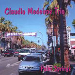 Palm Springs - Claudio Medeiros Trio